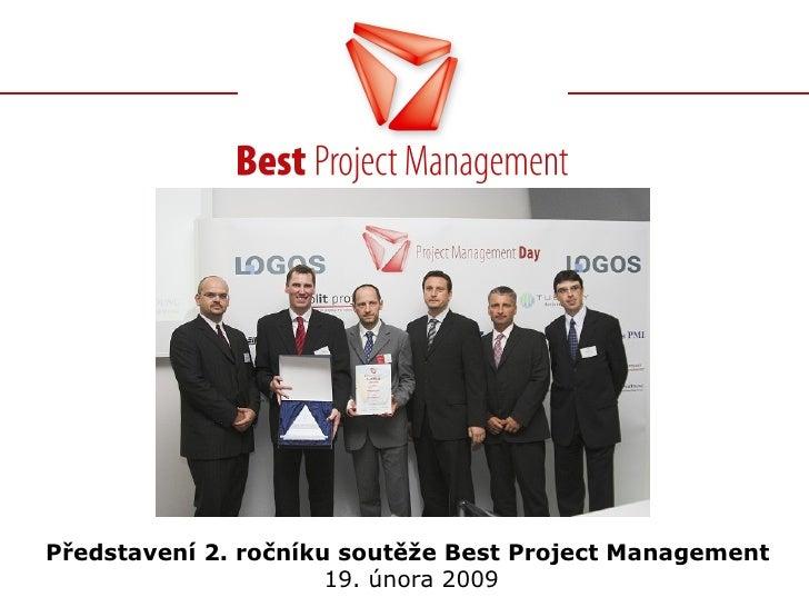 Představení 2. ročníku soutěže Best Project Management   19. února 2009