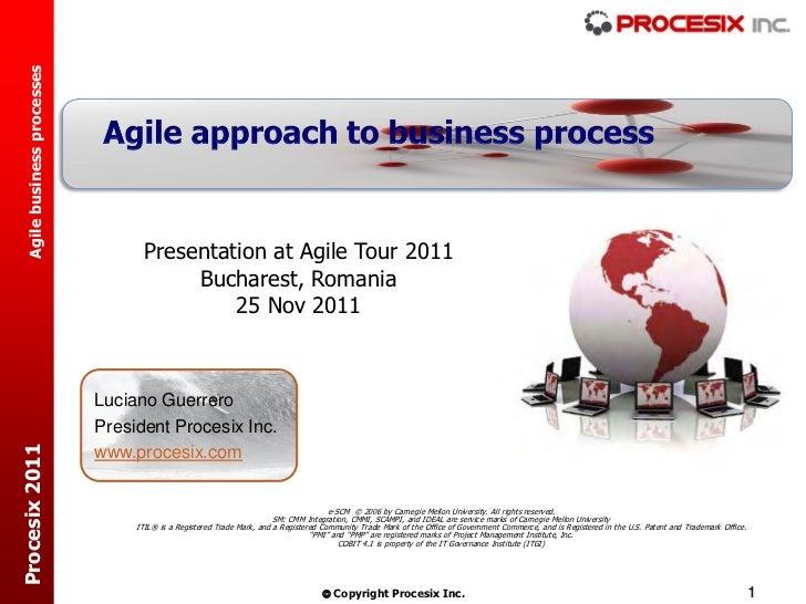 Agile business processes                                    Presentation at Agile Tour 2011                               ...