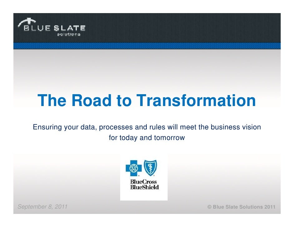 The Road to Transformation     Ensuring your data processes and rules will meet the business vision                   data...