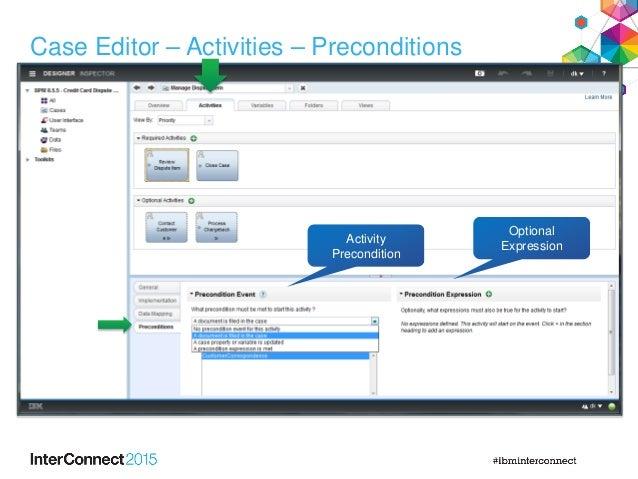 Case Editor – Activities – Preconditions Activity Precondition Optional Expression