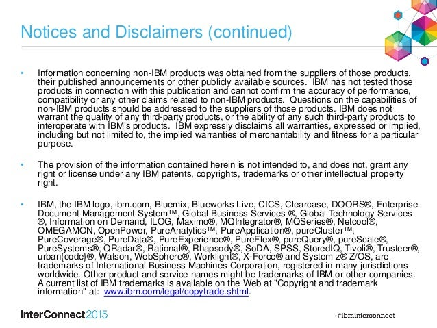 Notices and Disclaimers (continued) • Information concerning non-IBM products was obtained from the suppliers of those pro...