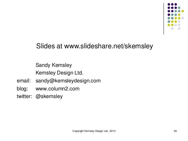 Slides at www.slideshare.net/skemsley         Sandy Kemsley         Kemsley Design Ltd.email: sandy@kemsleydesign.comblog:...