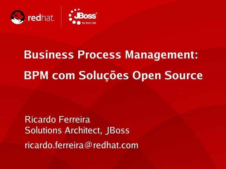 TITLE SLIDE: HEADLINE     Business Process Management:      Presenter name     BPM Red Hat      Title, com Soluções       ...