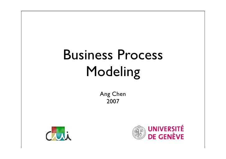 Business Process     Modeling      Ang Chen        2007