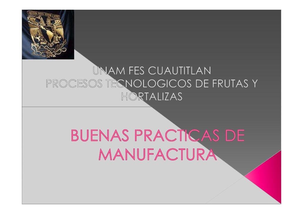 Las Buenas Prácticas de Manufactura son un conjunto de principios y recomendaciones técnicas que se aplican en el procesam...