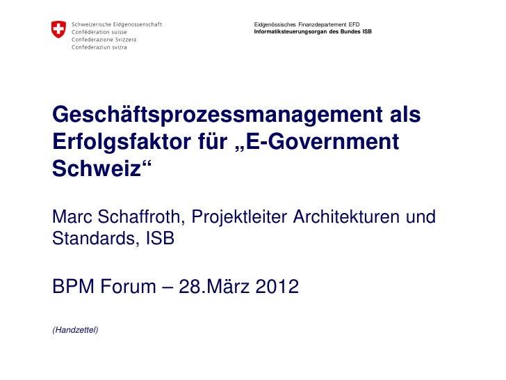 Eidgenössisches Finanzdepartement EFD                         Informatiksteuerungsorgan des Bundes ISBGeschäftsprozessmana...