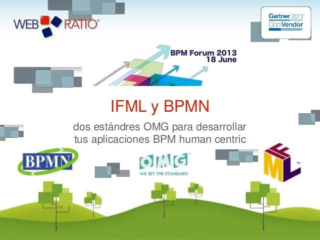 dos estándres OMG para desarrollar tus aplicaciones BPM human centric IFML y BPMN