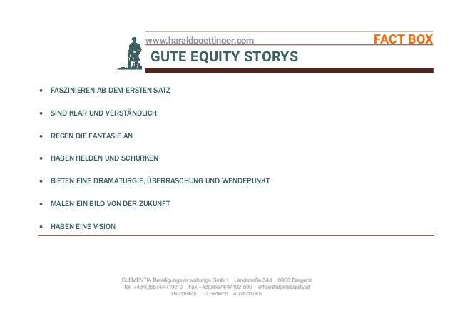 www.haraldpoettinger.com FACT BOX GUTE EQUITY STORYS  FASZINIEREN AB DEM ERSTEN SATZ  SIND KLAR UND VERSTÄNDLICH  REGEN...