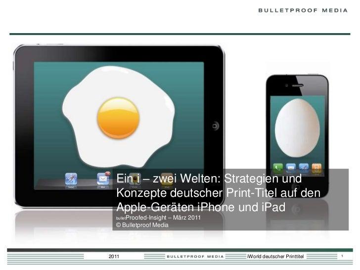 Ein i – zwei Welten: Strategien und Konzepte  deutscher Print-Titel auf den Apple-Geräten  iPhone und iPad  bulletProofed-...