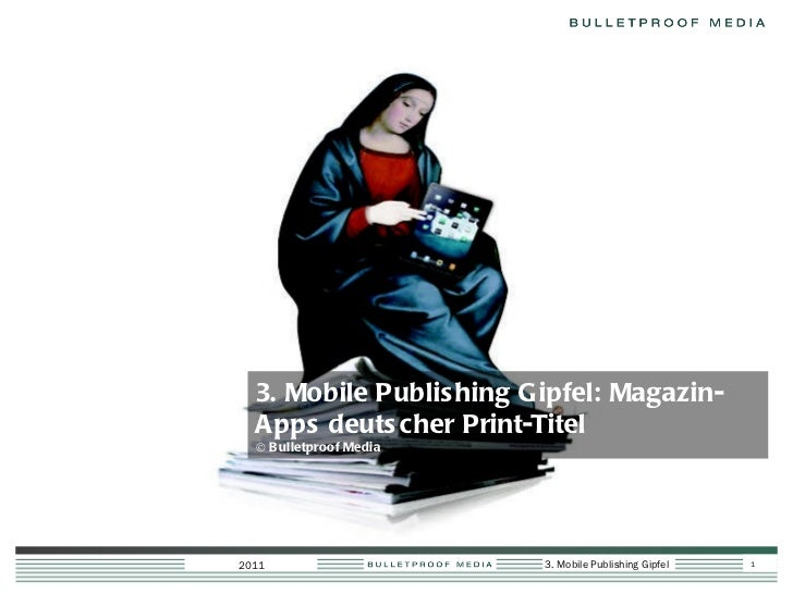 3. Mobile Publishing Gipfel: Magazin-Apps deutscher Print-Titel © Bulletproof Media