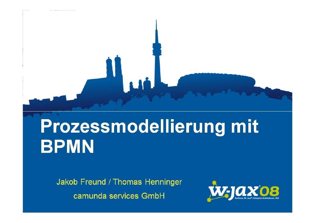 Prozessmodellierung mit BPMN Jakob Freund, Thomas Henninger      Do 06.11. – W-Jax, München