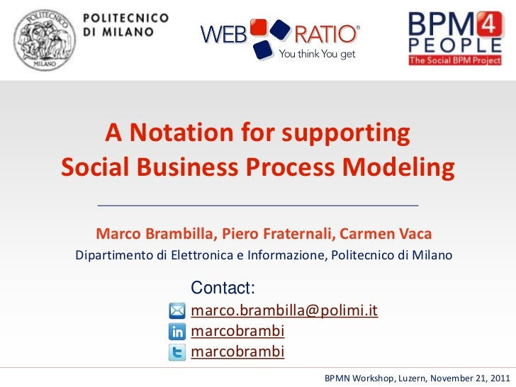 A Notation for supporting        Social Business Process Modeling                  Marco Brambilla, Piero Fraternali, Carm...