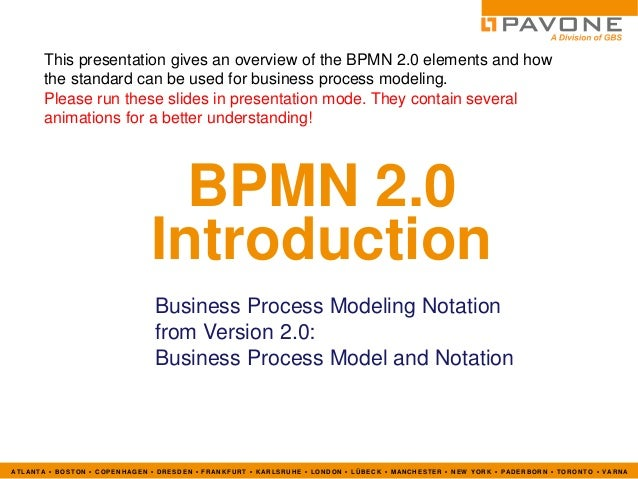 This presentation gives an overview of the BPMN 2.0 elements and how       the standard can be used for business process m...