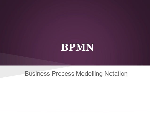 BPMN Business Process Modelling Notation