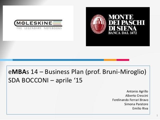 eMBAs 14 – Business Plan (prof. Bruni-Miroglio) SDA BOCCONI – aprile '15 Antonio Agrillo Alberto Crescini Ferdinando Ferra...