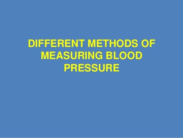 DIFFERENT METHODS OF MEASURING BLOOD PRESSURE