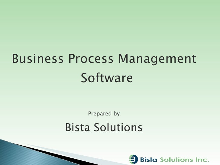 Business Process Management Software Prepared by Bista Solutions