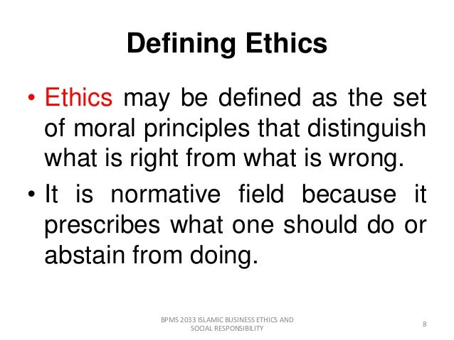 islamic business ethics Our code of business ethics defines our commitment to legal and ethical conduct , the  our anti-corruption program, developed in response to the oecd.