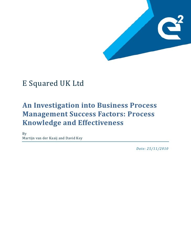 An Investigation into Business Process Management Success Factors: Process Knowledge and Effectiveness. By Martijn van der...