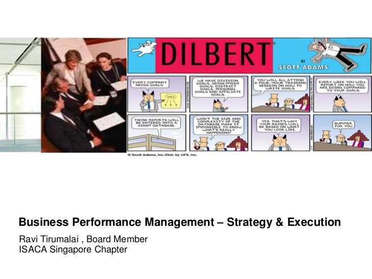 Business Performance Management – Strategy & ExecutionRavi Tirumalai , Board MemberISACA Singapore Chapter