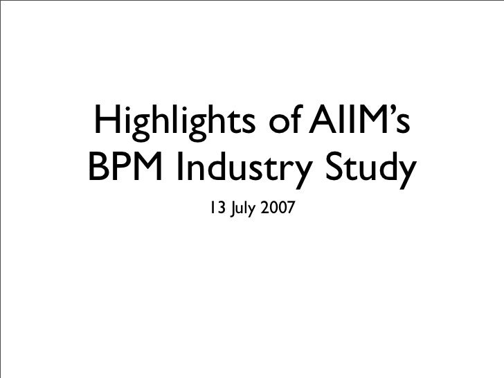 Highlights of AIIM's BPM Industry Study        13 July 2007