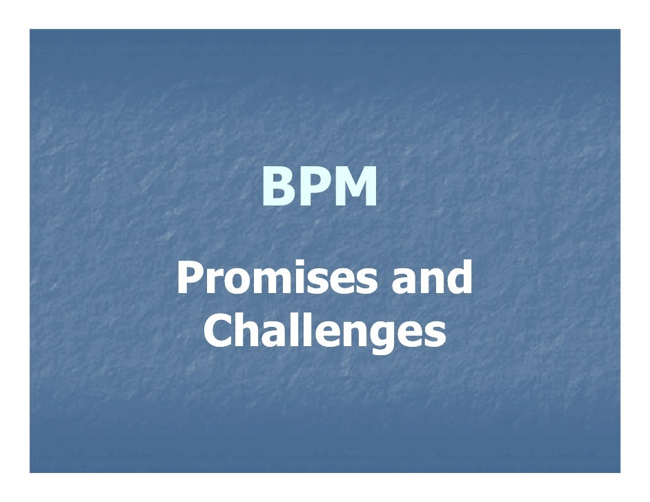 BPM Promises and  Challenges