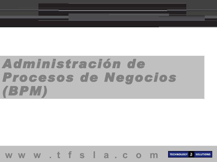 Administración de Procesos de Negocios (BPM)