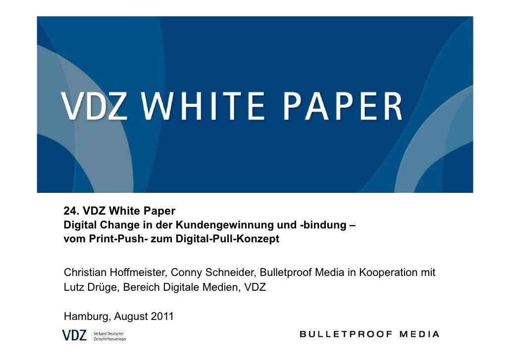 24. VDZ White PaperDigital Change in der Kundengewinnung und -bindung –vom Print-Push- zum Digital-Pull-KonzeptChristian H...