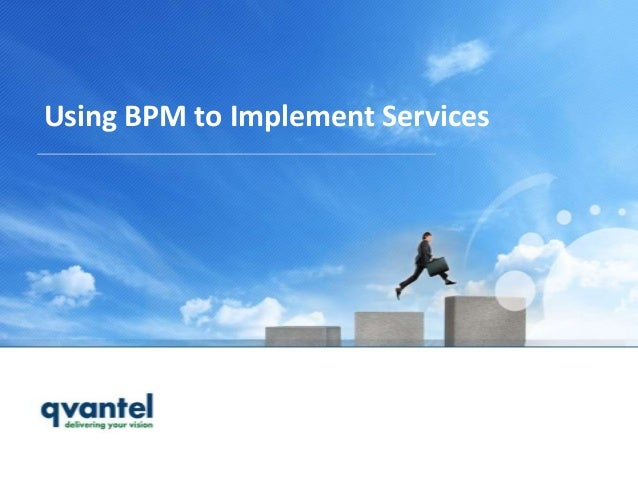 Using BPM to Implement Services