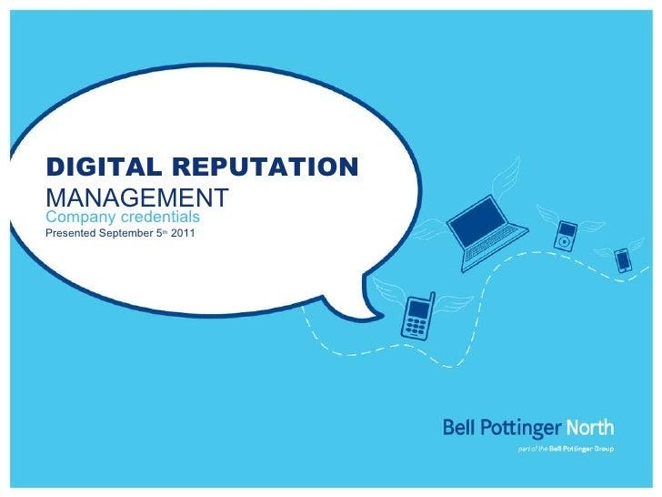 DIGITAL REPUTATION  MANAGEMENT Company credentials Presented September 5 th  2011