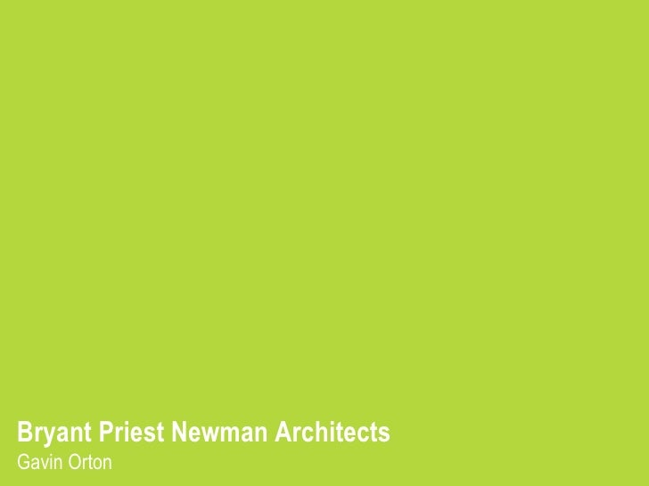 Bryant Priest Newman Architects Gavin Orton