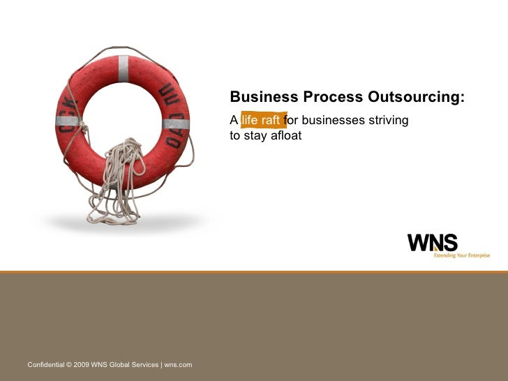 Business Process Outsourcing: A  life raft  for businesses striving  to stay afloat