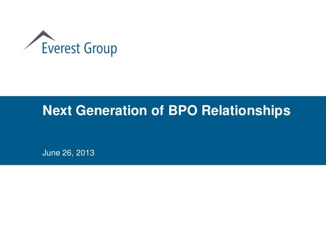 Next Generation of BPO Relationships June 26, 2013