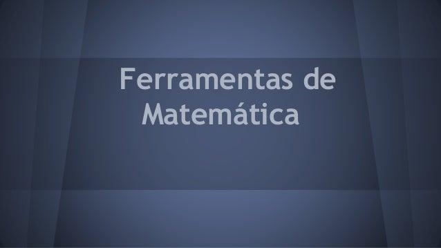 Ferramentas de Matemática