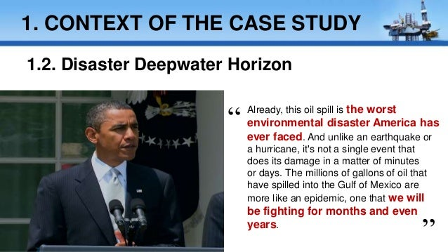 bp oil spill case study analysis Case study: bp oil spill bp oil spill also called the deepwater horizon oil spill was an oil spill in the gulf of mexico near mississippi river.