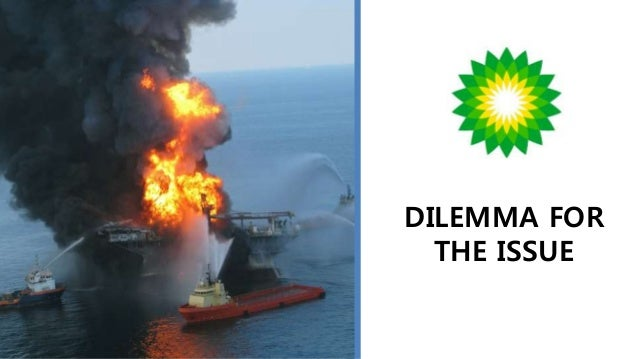ethics discussion bp oil The bp oil spill was an environmental disaster the bp oil spill, or deepwater horizon oil spill, affected residents, colleagues and communities surrounding the gulf of mexico it was brought about by a gas leak and an explosion in the oil rig, after which hydrocarbons leaked into the gulf of mexico for 87 days before it was sealed.