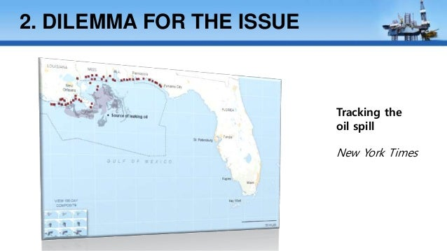 ethical dilemma in gulf of mexico oil spill An oil spill in the gulf of mexico last week may be the bloomberg quickly and accurately gulf coast oil spill may be largest since 2010 bp.