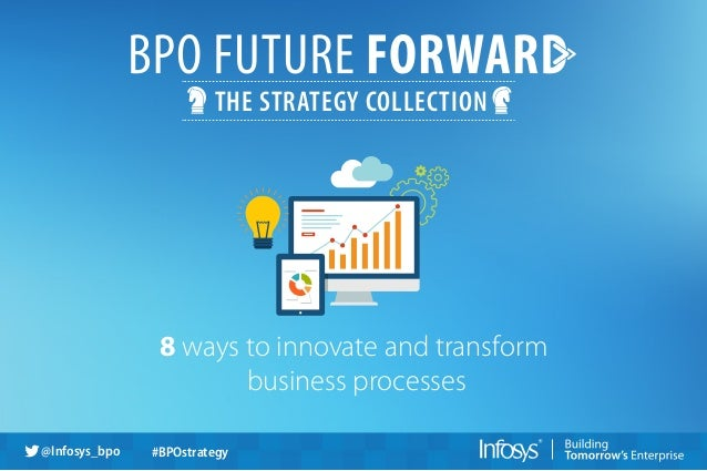 8 ways to innovate and transform business processes THE STRATEGY COLLECTION @Infosys_bpo #BPOstrategy