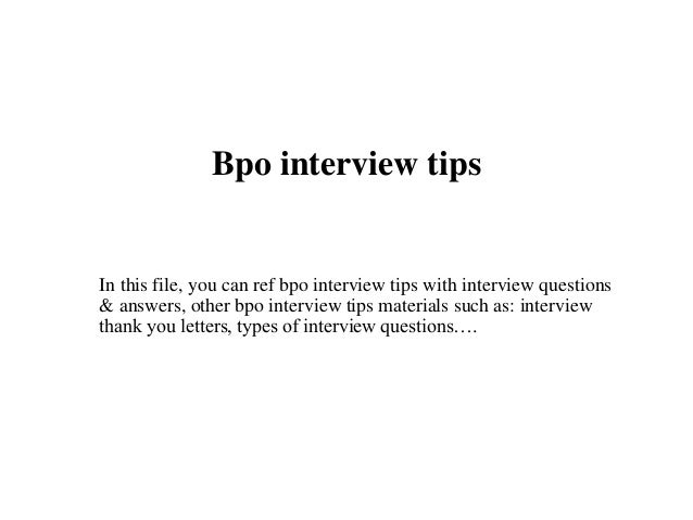 essays on interview about bpo 1) tell me something about bpo and how it works bpo is abbreviated as  business process outsourcing when a company wants its non-core.
