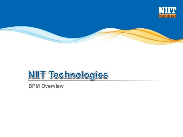 © 2014 NIIT Technologies Confidential BPM Overview
