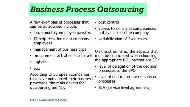 examples of outsourcing Even if you're not an executive or celebrity, you can outsource more than you  might  with fancy hands, for example, you'll pay between $3 and $5 per task.