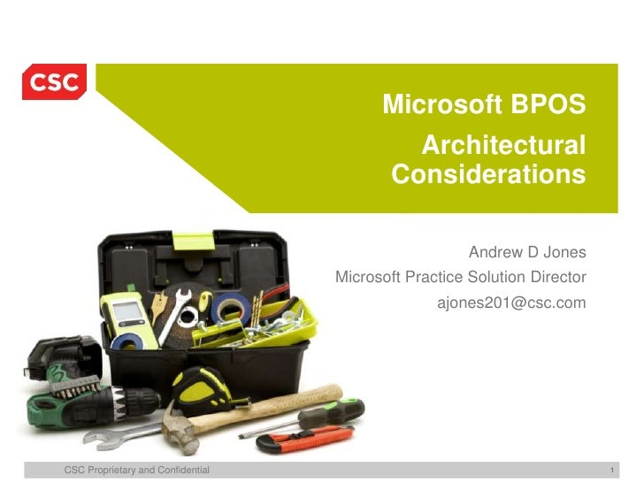 Microsoft BPOSArchitectural Considerations<br />Andrew D Jones<br />Microsoft Practice Solution Director<br />ajones201@cs...