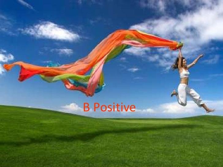 B Positive<br />