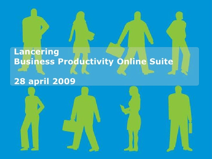 Lancering Business Productivity Online Suite  28 april 2009