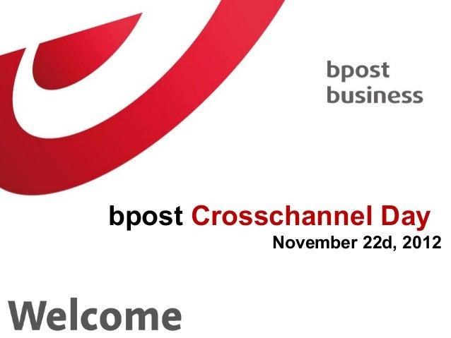 bpost Crosschannel Day           November 22d, 2012