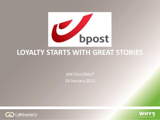 LOYALTY STARTS WITH GREAT STORIES            JAN CALLEBAUT            29 January 2013