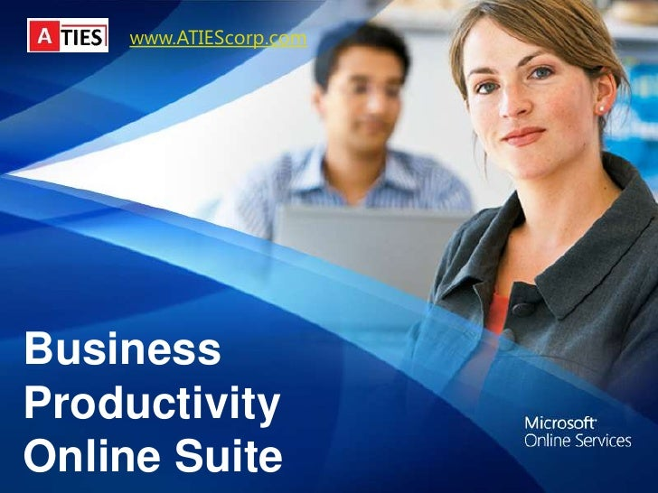www.ATIEScorp.com<br />Business Productivity<br />Online Suite<br />