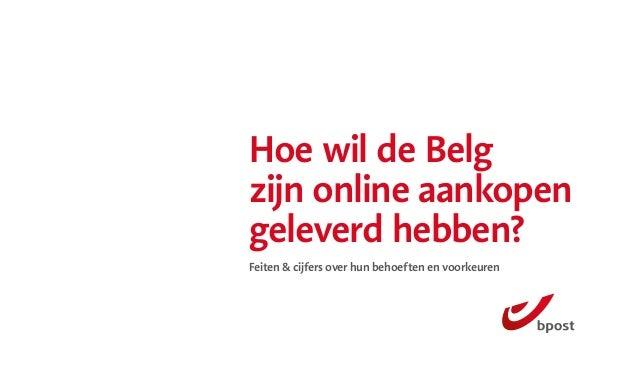 Hoe wil de Belg zijn online aankopen geleverd hebben? Feiten & cijfers over hun behoeften en voorkeuren