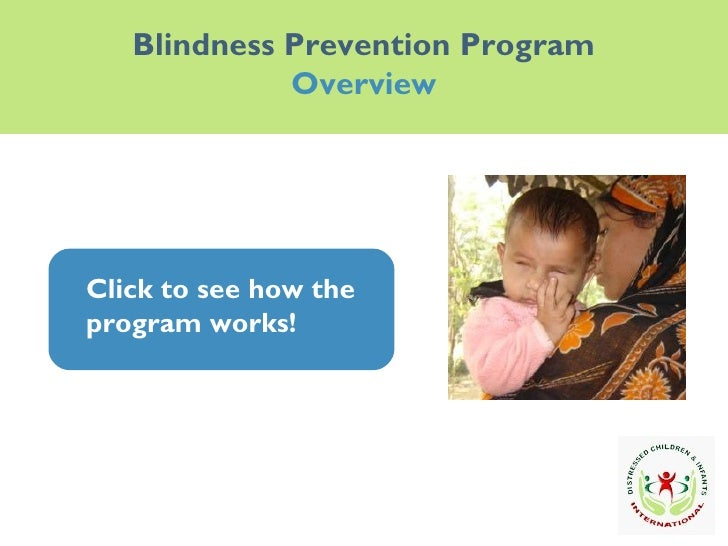 Blindness Prevention Program Overview Click to see how the program works! Click to see how the program works!