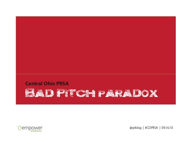 @prblog | #COPRSA | 09.16.10 Central Ohio PRSA Bad Pitch paradox @prblog | #COPRSA | 09.16.10